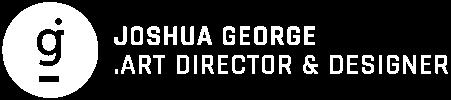 Joshua George Portfolio | Freelance Art Director | Freelance Designer
